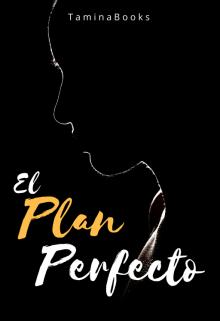 """Libro. """"El Plan Perfecto"""" Leer online"""