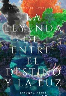 """Libro. """"La Leyenda De Entre El Destino Y La Luz"""" Leer online"""