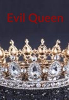 """Book. """"Evil Queen"""" read online"""