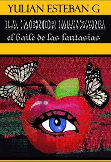 """Libro. """"La menor manzana - el baile de las fantasías. """" Leer online"""