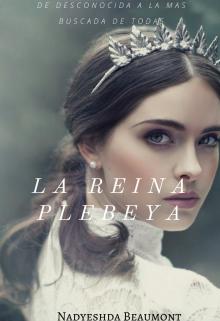 "Libro. ""La Reina Plebeya"" Leer online"