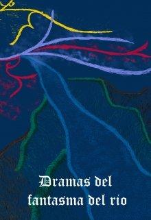 """Libro. """"Dramas del fantasma del rio"""" Leer online"""