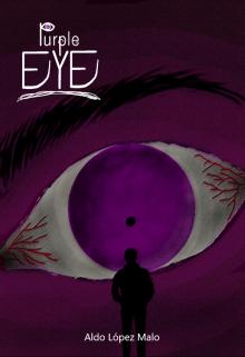 """Libro. """"Purple Eye [cada Jueves Nuevo Capítulo]"""" Leer online"""