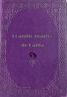 """Libro. """"El anillo mágico de Kalila"""" Leer online"""