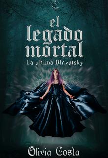 """Libro. """"El legado mortal: La ultima Blavatsky"""" Leer online"""