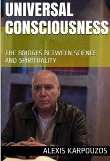 "Book. ""Universal Consciousness- Alexis Karpouzos"" read online"
