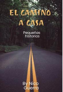 """Libro. """"El Camino A Casa"""" Leer online"""
