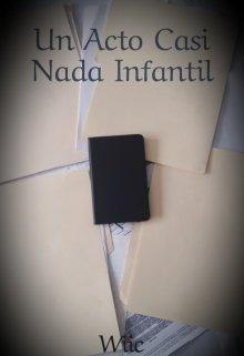 """Libro. """"Un Acto Casi Nada Infantil"""" Leer online"""