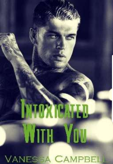 """Book. """"Intoxicated With You"""" read online"""