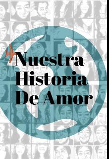 """Libro. """"Nuesta Historia De Amor"""" Leer online"""