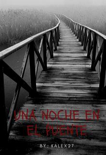 """Libro. """"Una noche en el puente"""" Leer online"""
