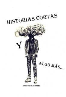 """Libro. """"Historias cortas y algo mas..."""" Leer online"""