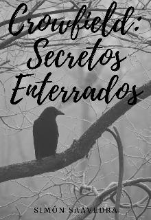 """Libro. """"Crowfield: Secretos Enterrados"""" Leer online"""