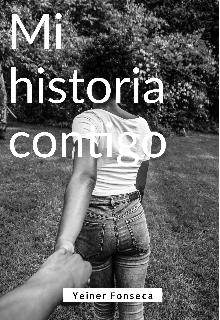 """Libro. """"Mi historia contigo"""" Leer online"""