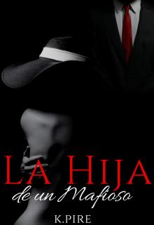 """Libro. """"La Hija de un Mafioso"""" Leer online"""
