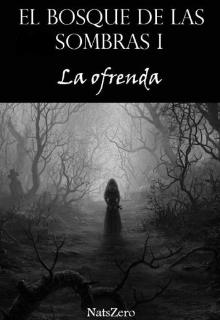 """Libro. """"El bosque de las sombras I: La ofrenda"""" Leer online"""