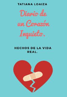 """Libro. """"Diario de un Corazón Inquieto. """" Leer online"""