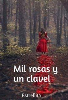"""Libro. """"Mil rosas y un clavel """" Leer online"""