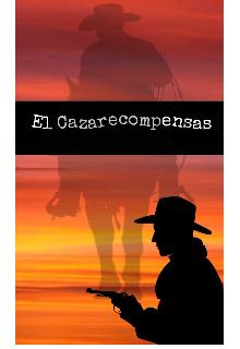 """Libro. """"El Cazarecompensas"""" Leer online"""