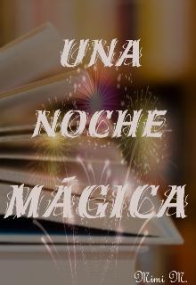 """Libro. """"Una Noche Mágica. """" Leer online"""