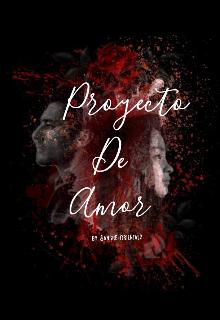 """Libro. """"Proyecto de amor """" Leer online"""
