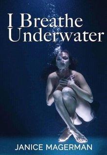 "Book. ""I Breathe Underwater"" read online"
