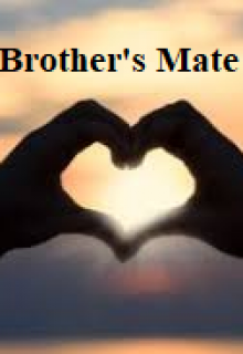 """Book. """"Brother's Mate"""" read online"""