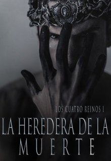 """Libro. """"La Heredera de la Muerte [los Cuatro Reinos I]"""" Leer online"""