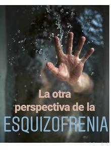 """Libro. """"La otra perspectiva de la Esquizofrenia"""" Leer online"""