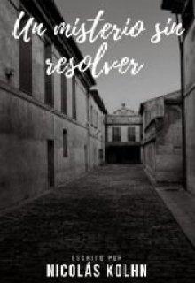 """Libro. """"Un misterio sin resolver"""" Leer online"""