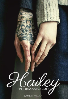 "Libro. ""Hailey, ¿podrás salvarme? "" Leer online"