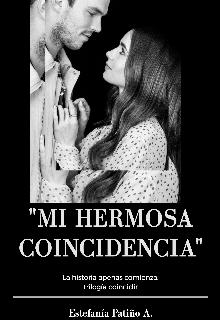 """Libro. """"Mi hermosa coincidencia (trilogía coincidir)"""" Leer online"""