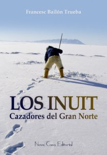 """Libro. """"Los inuit, cazadores del gran Norte"""" Leer online"""