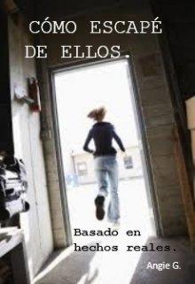"""Libro. """"Como Escape De Ellos."""" Leer online"""