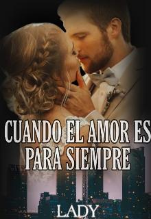"""Libro. """"Cuando el amor es para siempre"""" Leer online"""