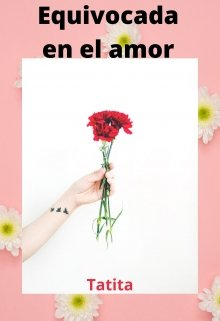 """Libro. """"Equivocada en el Amor"""" Leer online"""