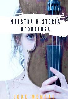 """Libro. """"Nuestra historia inconclusa"""" Leer online"""