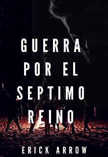 """Libro. """"Guerra Por El Septimo Reino"""" Leer online"""