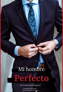 """Libro. """"Mi Hombre Perfecto """" Leer online"""