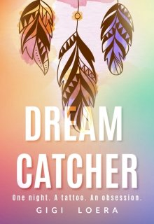 """Book. """"Dream Catcher: One night. A tattoo. An obsession."""" read online"""