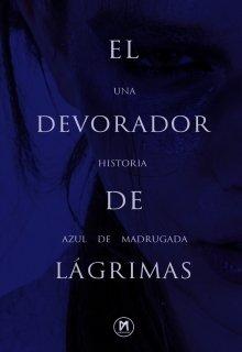 """Libro. """"El Devorador de Lágrimas"""" Leer online"""