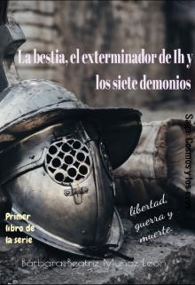 """Libro. """"La bestia, el exterminador de Ih y los siete demonios """" Leer online"""