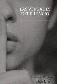 """Libro. """"Las Verdades Del Silencio"""" Leer online"""