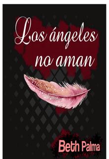 """Libro. """"Los ángeles no aman"""" Leer online"""