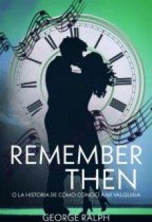 """Libro. """"Remember then o la historia de cómo conocí a mi valquiria"""" Leer online"""