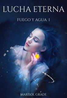 """Libro. """"Lucha Eterna. Fuego y Agua 1"""" Leer online"""