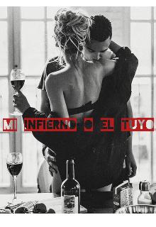 """Libro. """"Mi Infierno O El Tuyo"""" Leer online"""