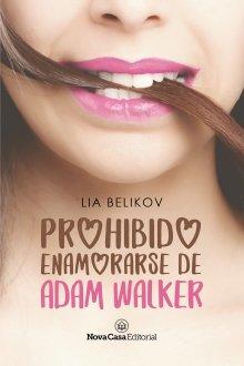 """Libro. """"Prohibido enamorarse de Adam Walker"""" Leer online"""
