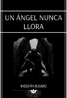 """Libro. """"Un ángel nunca llora """" Leer online"""