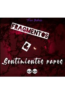"""Libro. """"Fragmentos & Sentimientos raros."""" Leer online"""